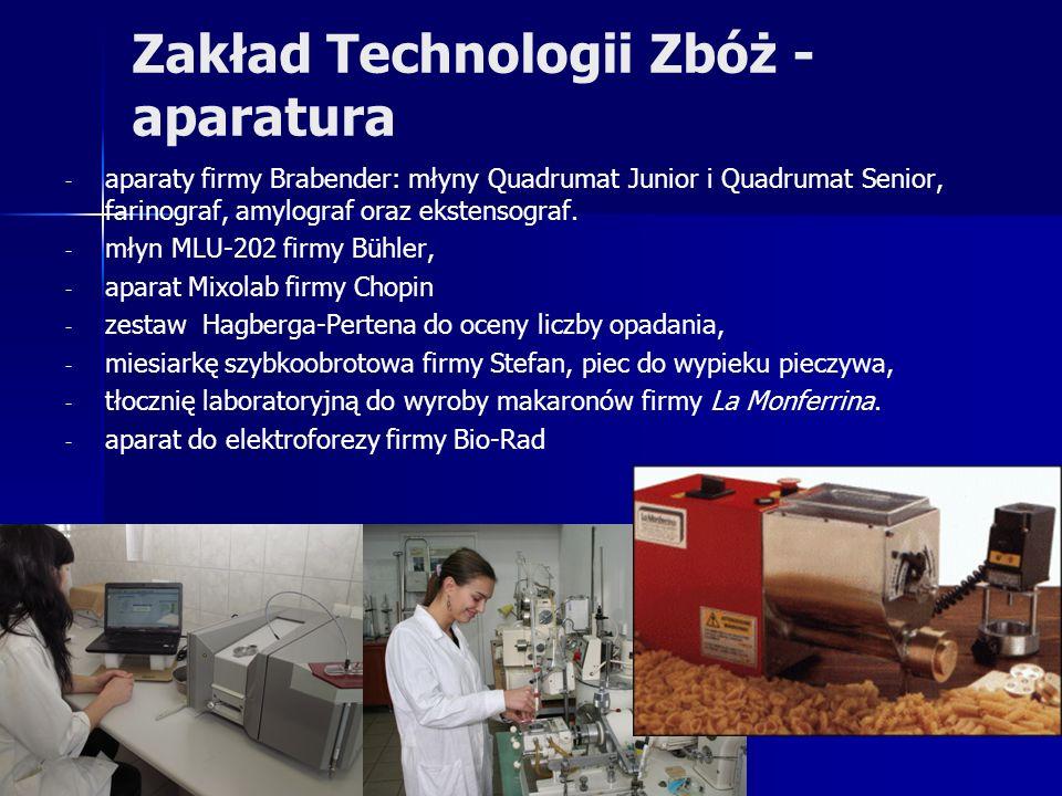 Zakład Technologii Zbóż - aparatura - - aparaty firmy Brabender: młyny Quadrumat Junior i Quadrumat Senior, farinograf, amylograf oraz ekstensograf.