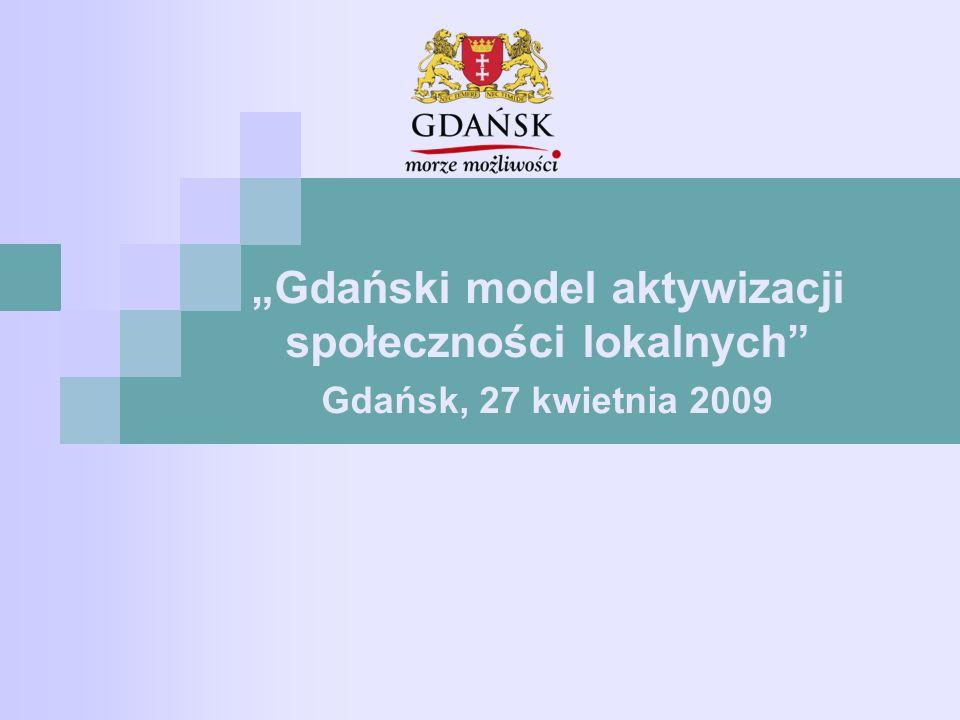 """""""Gdański model aktywizacji społeczności lokalnych Gdańsk, 27 kwietnia 2009"""