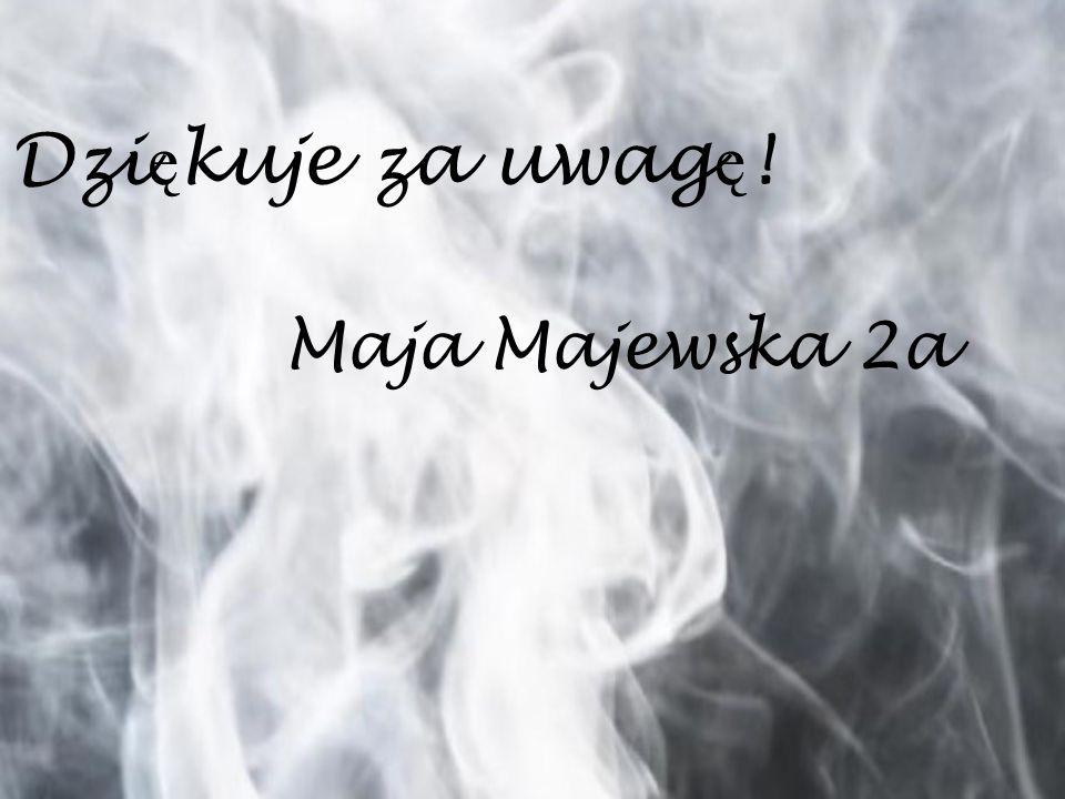 Maja Majewska 2a Dzi ę kuje za uwag ę !