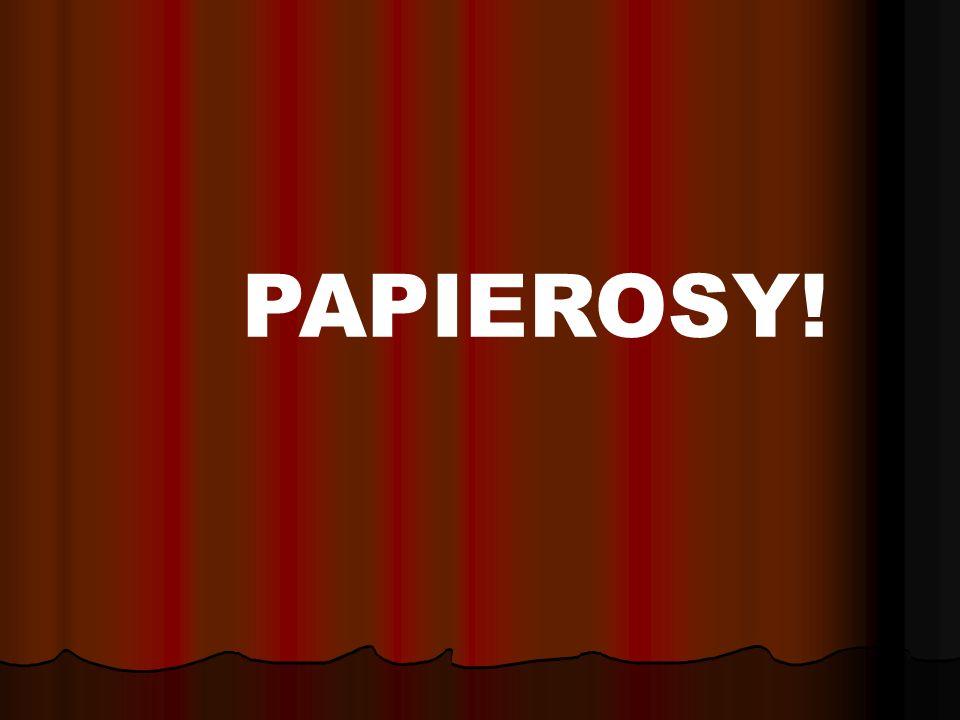 PAPIEROSY!