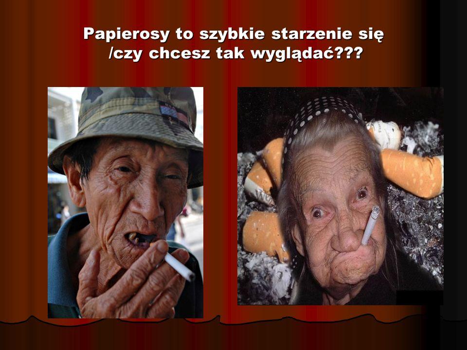 Papierosy to szybkie starzenie się /czy chcesz tak wyglądać