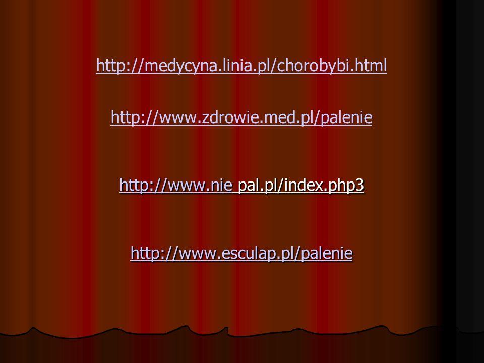 http://www.niehttp://www.nie pal.pl/index.php3 http://www.esculap.pl/palenie http://medycyna.linia.pl/chorobybi.html http://www.zdrowie.med.pl/palenie http://www.nie pal.pl/index.php3 http://www.esculap.pl/palenie http://www.esculap.pl/palenie http://medycyna.linia.pl/chorobybi.html http://www.zdrowie.med.pl/palenie http://www.nie http://www.esculap.pl/palenie