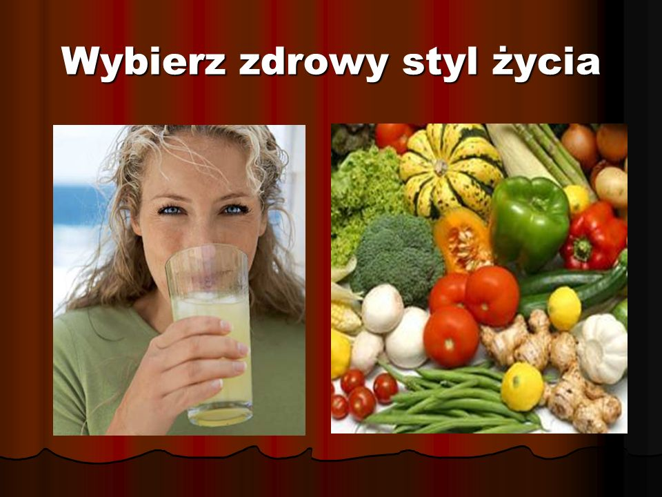 Wybierz zdrowy styl życia