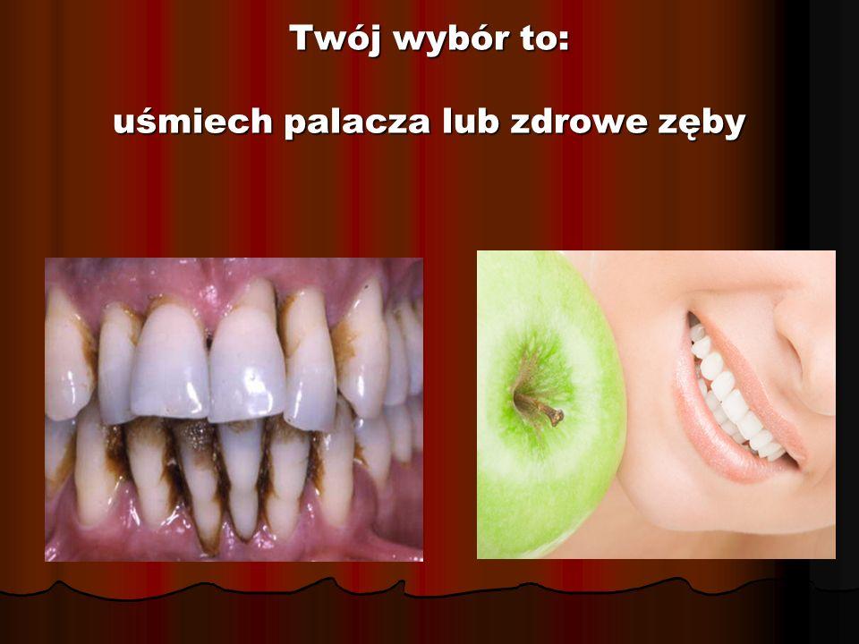 Twój wybór to: uśmiech palacza lub zdrowe zęby