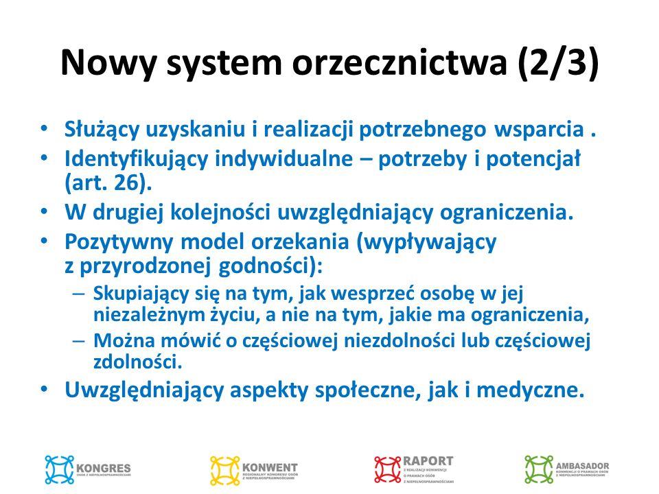 Nowy system orzecznictwa (2/3) Służący uzyskaniu i realizacji potrzebnego wsparcia.