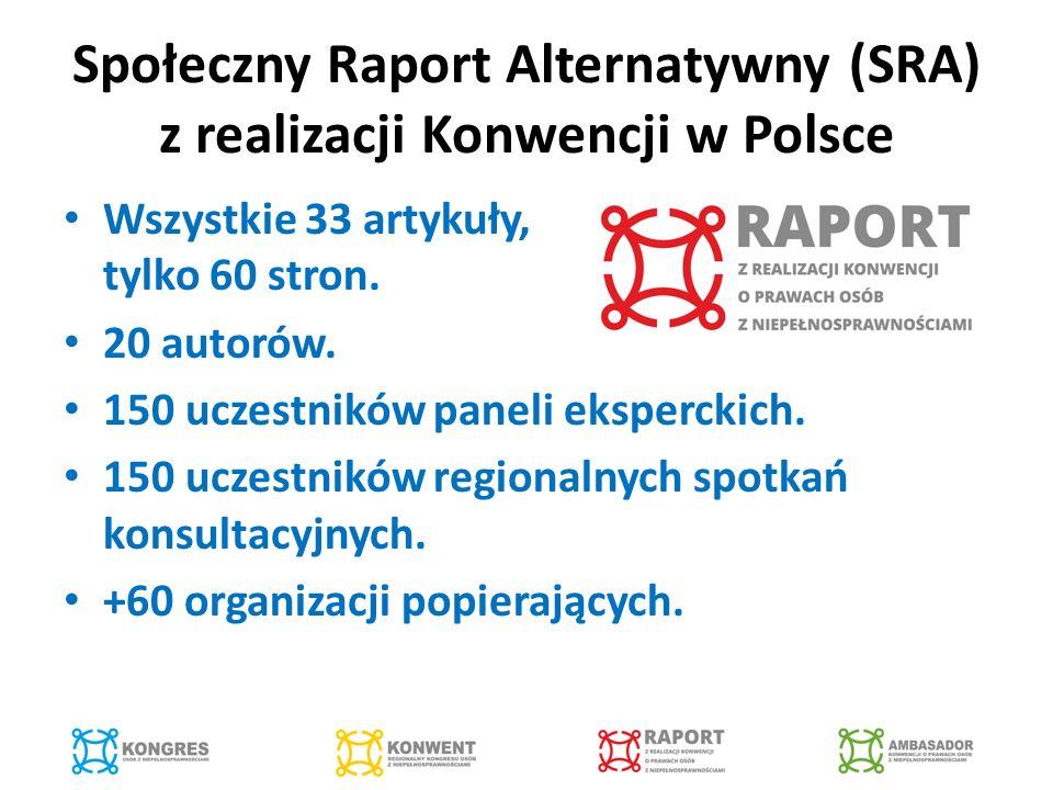 Społeczny Raport Alternatywny (SRA) z realizacji Konwencji w Polsce Wszystkie 33 artykuły, tylko 60 stron.
