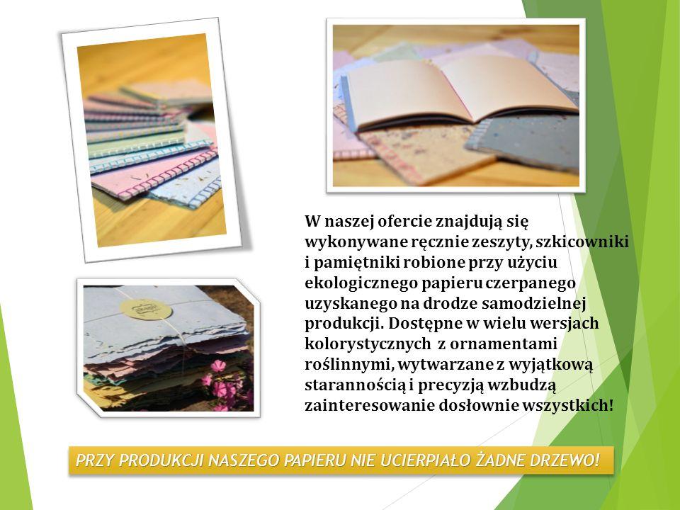 W naszej ofercie znajdują się wykonywane ręcznie zeszyty, szkicowniki i pamiętniki robione przy użyciu ekologicznego papieru czerpanego uzyskanego na drodze samodzielnej produkcji.