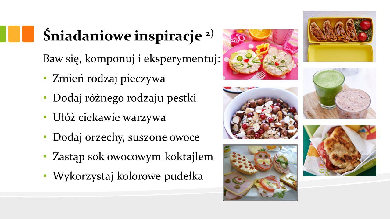 Śniadaniowe inspiracje 2) Baw się, komponuj i eksperymentuj: Zmień rodzaj pieczywa Dodaj różnego rodzaju pestki Ułóż ciekawie warzywa Dodaj orzechy, s
