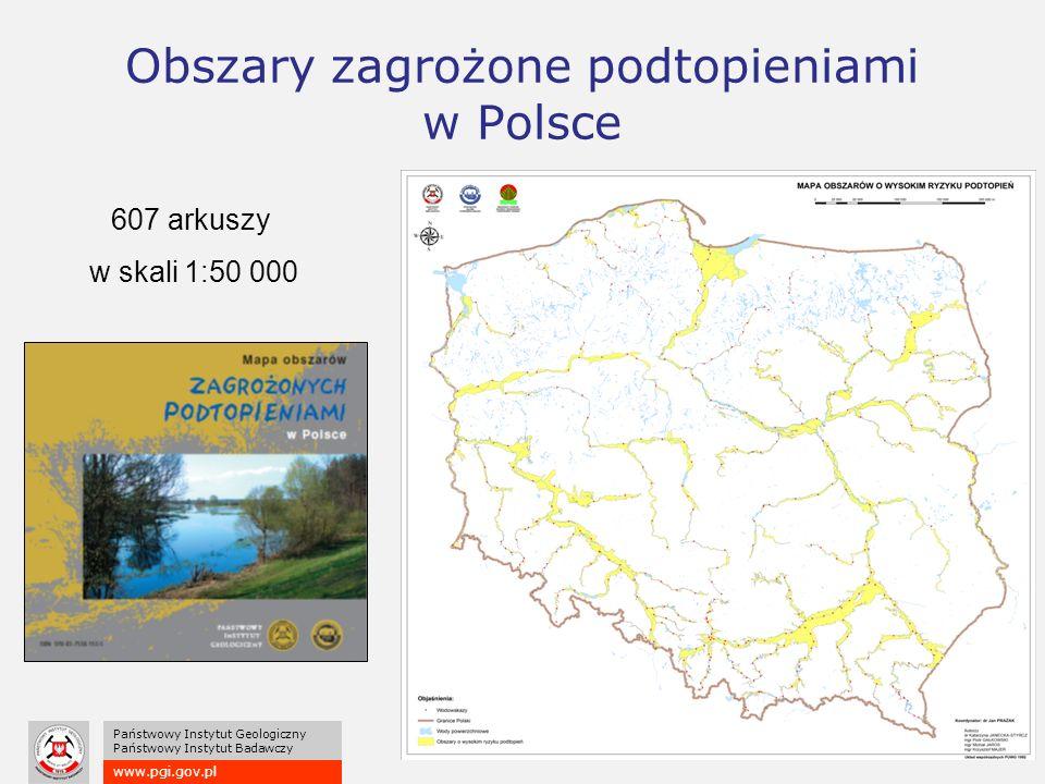 www.pgi.gov.pl Państwowy Instytut Geologiczny Państwowy Instytut Badawczy Obszary zagrożone podtopieniami w Polsce 607 arkuszy w skali 1:50 000