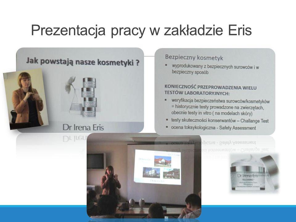 Prezentacja pracy w zakładzie Eris