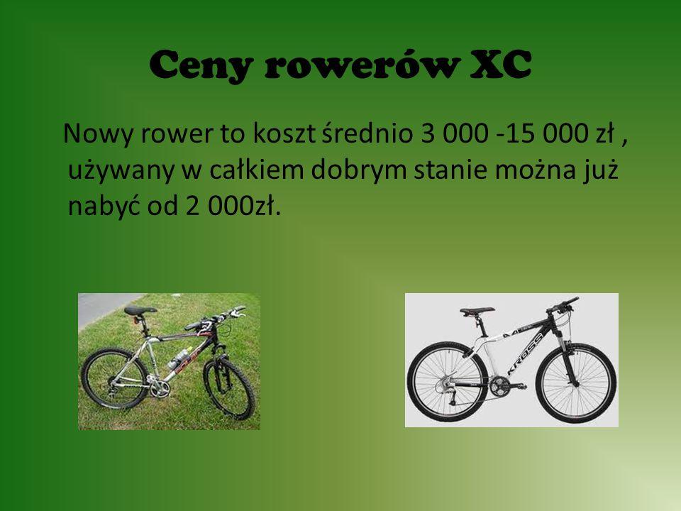 Ceny rowerów XC Nowy rower to koszt średnio 3 000 -15 000 zł, używany w całkiem dobrym stanie można już nabyć od 2 000zł.
