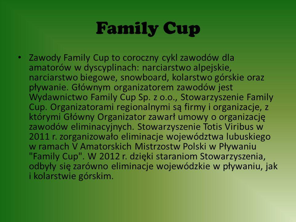 Family Cup Zawody Family Cup to coroczny cykl zawodów dla amatorów w dyscyplinach: narciarstwo alpejskie, narciarstwo biegowe, snowboard, kolarstwo górskie oraz pływanie.