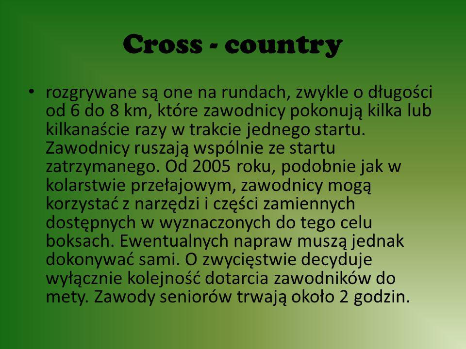 Cross - country rozgrywane są one na rundach, zwykle o długości od 6 do 8 km, które zawodnicy pokonują kilka lub kilkanaście razy w trakcie jednego startu.