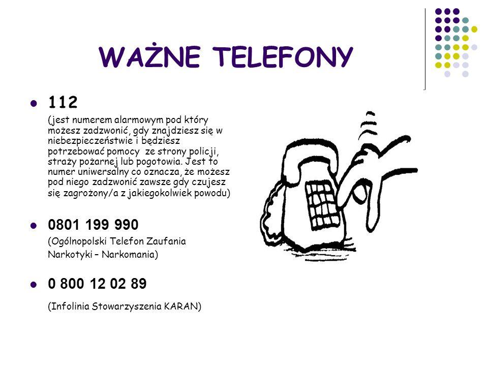 WAŻNE TELEFONY 112 (jest numerem alarmowym pod który możesz zadzwonić, gdy znajdziesz się w niebezpieczeństwie i będziesz potrzebować pomocy ze strony policji, straży pożarnej lub pogotowia.