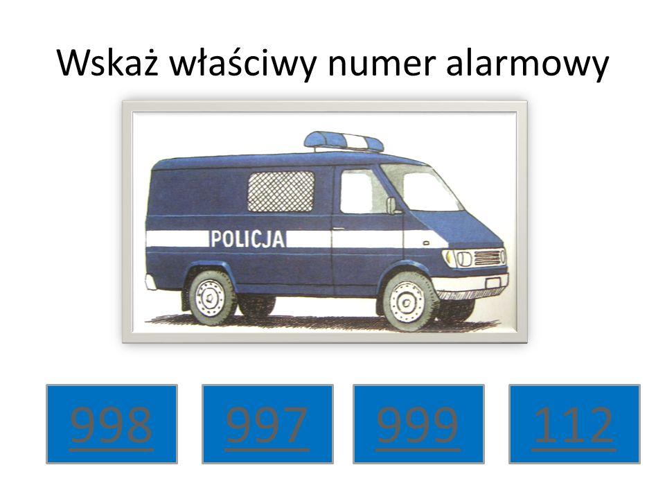 Wskaż właściwy numer alarmowy 998112999997