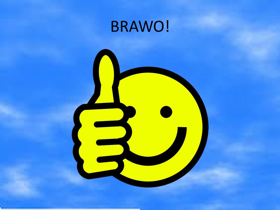 BRAWO!
