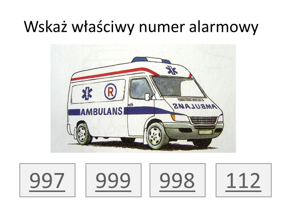 Wskaż właściwy numer alarmowy 997112998999