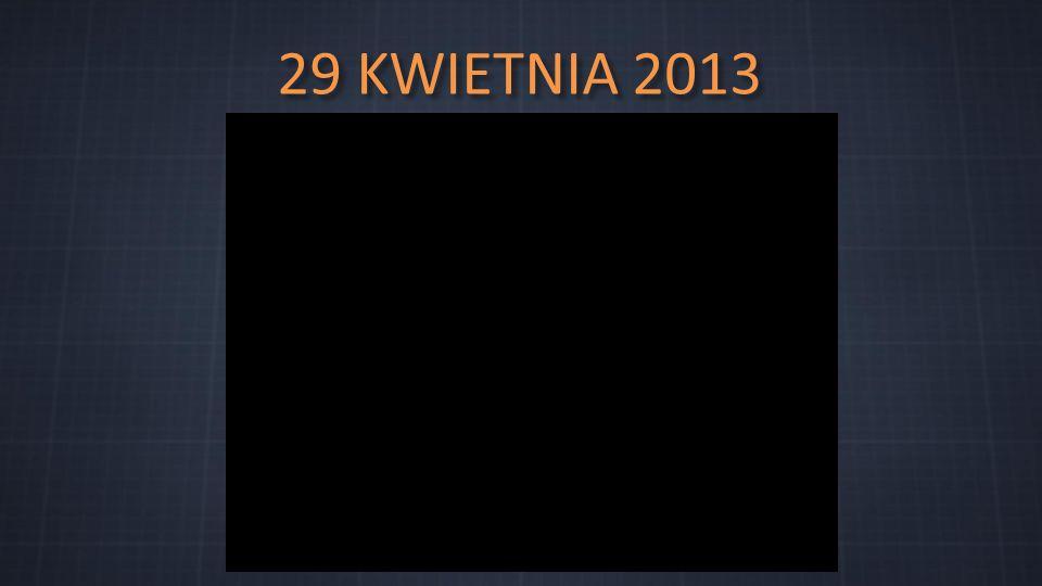 29 KWIETNIA 2013