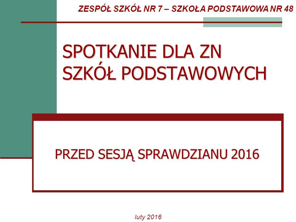 Sprawdzian w roku szkolnym 2015/2016 [wg komunikatu Dyrektora CKE w sprawie terminów egzaminów zewnętrznych w roku 2015] luty 2016 Termin sprawdzianu główny 5 kwietnia (godz.