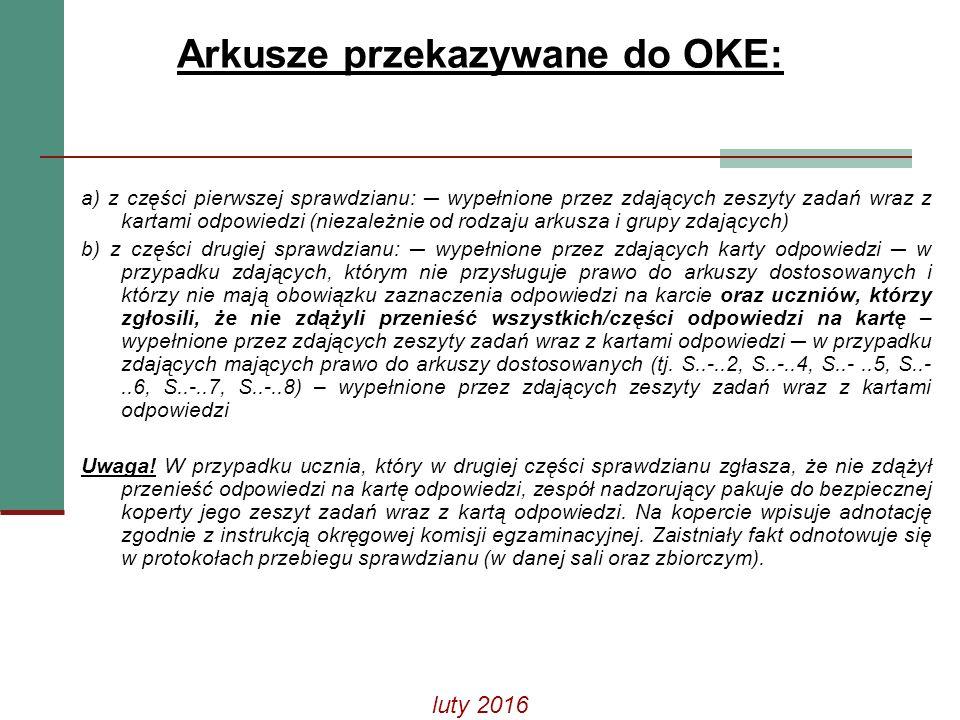 Arkusze przekazywane do OKE: a) z części pierwszej sprawdzianu: ─ wypełnione przez zdających zeszyty zadań wraz z kartami odpowiedzi (niezależnie od r