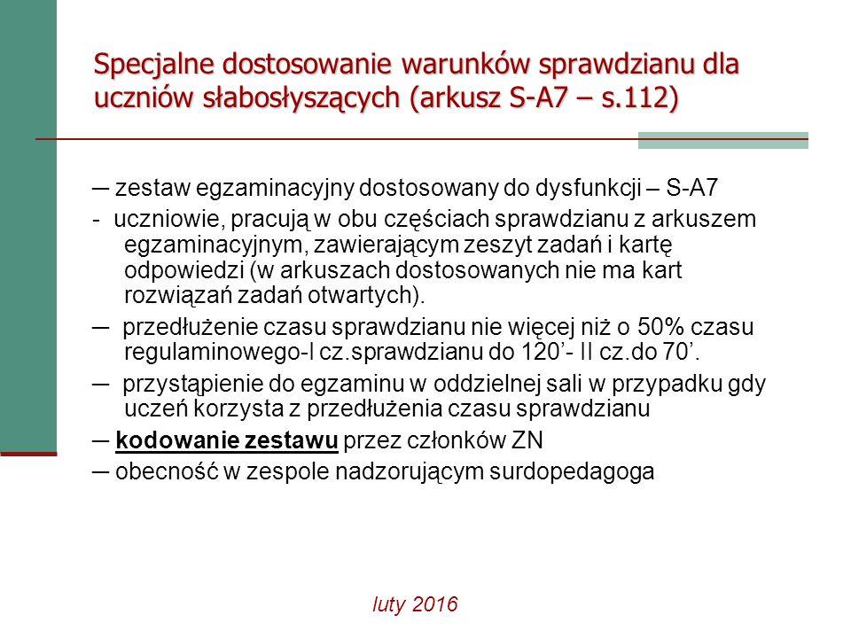 Specjalne dostosowanie warunków sprawdzianu dla uczniów słabosłyszących (arkusz S-A7 – s.112) ─ zestaw egzaminacyjny dostosowany do dysfunkcji – S-A7