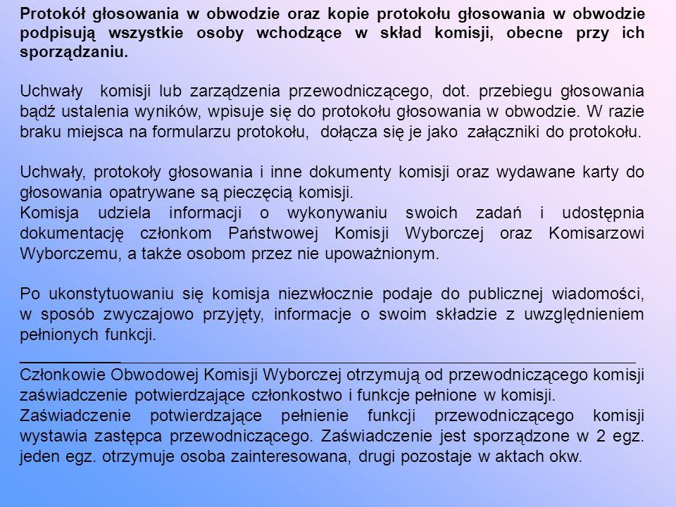 Protokół głosowania w obwodzie oraz kopie protokołu głosowania w obwodzie podpisują wszystkie osoby wchodzące w skład komisji, obecne przy ich sporządzaniu.