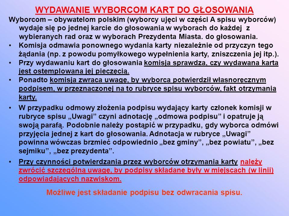 WYDAWANIE WYBORCOM KART DO GŁOSOWANIA Wyborcom – obywatelom polskim (wyborcy ujęci w części A spisu wyborców) wydaje się po jednej karcie do głosowania w wyborach do każdej z wybieranych rad oraz w wyborach Prezydenta Miasta.