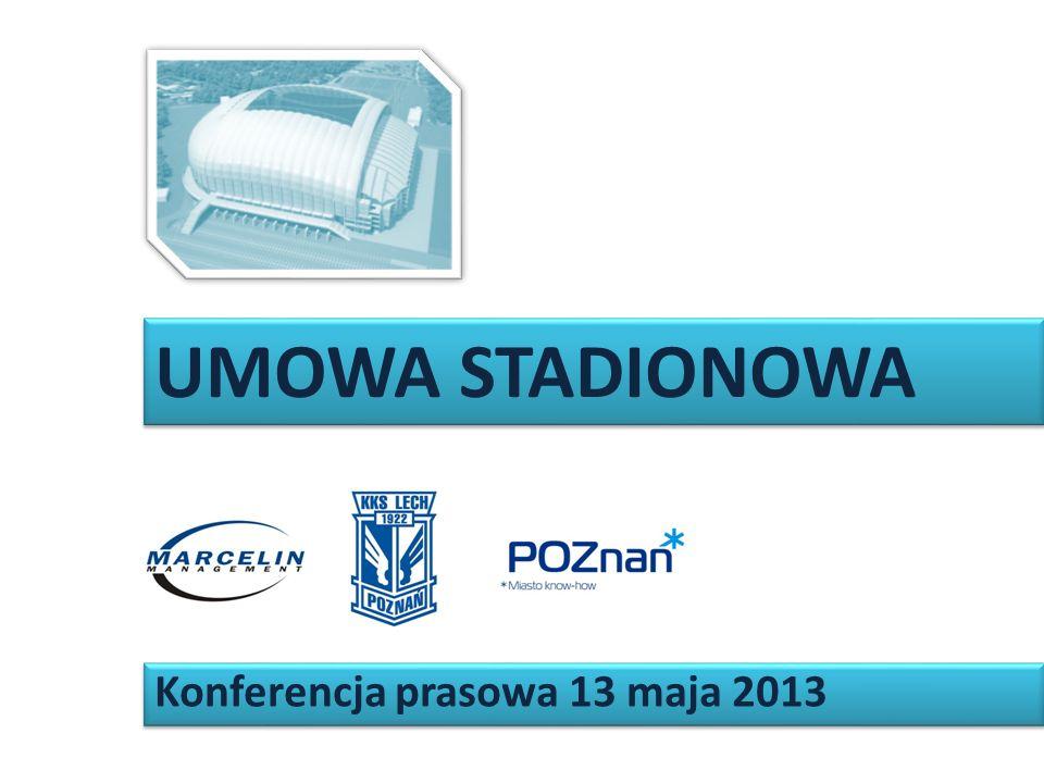 UMOWA STADIONOWA Konferencja prasowa 13 maja 2013