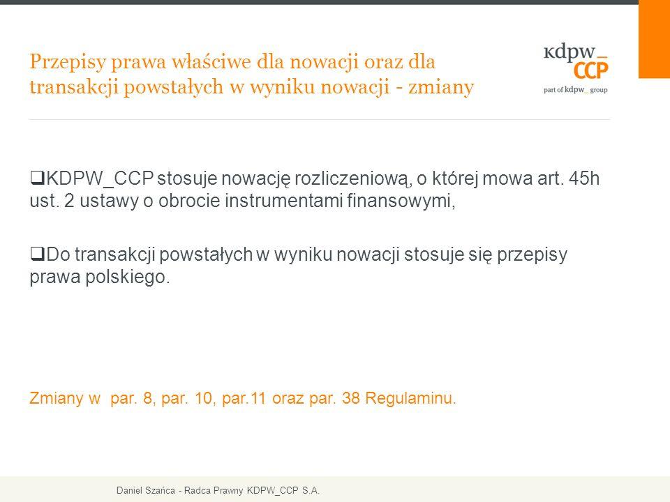  KDPW_CCP stosuje nowację rozliczeniową, o której mowa art.