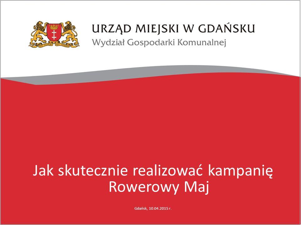 Jak skutecznie realizować kampanię Rowerowy Maj Gdańsk, 10.04.2015 r.