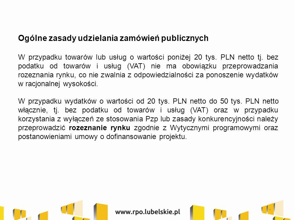 Ogólne zasady udzielania zamówień publicznych W przypadku towarów lub usług o wartości poniżej 20 tys.