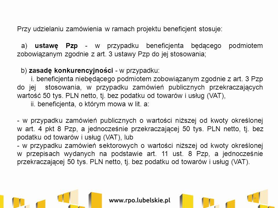 33 Przy udzielaniu zamówienia w ramach projektu beneficjent stosuje: a) ustawę Pzp - w przypadku beneficjenta będącego podmiotem zobowiązanym zgodnie z art.