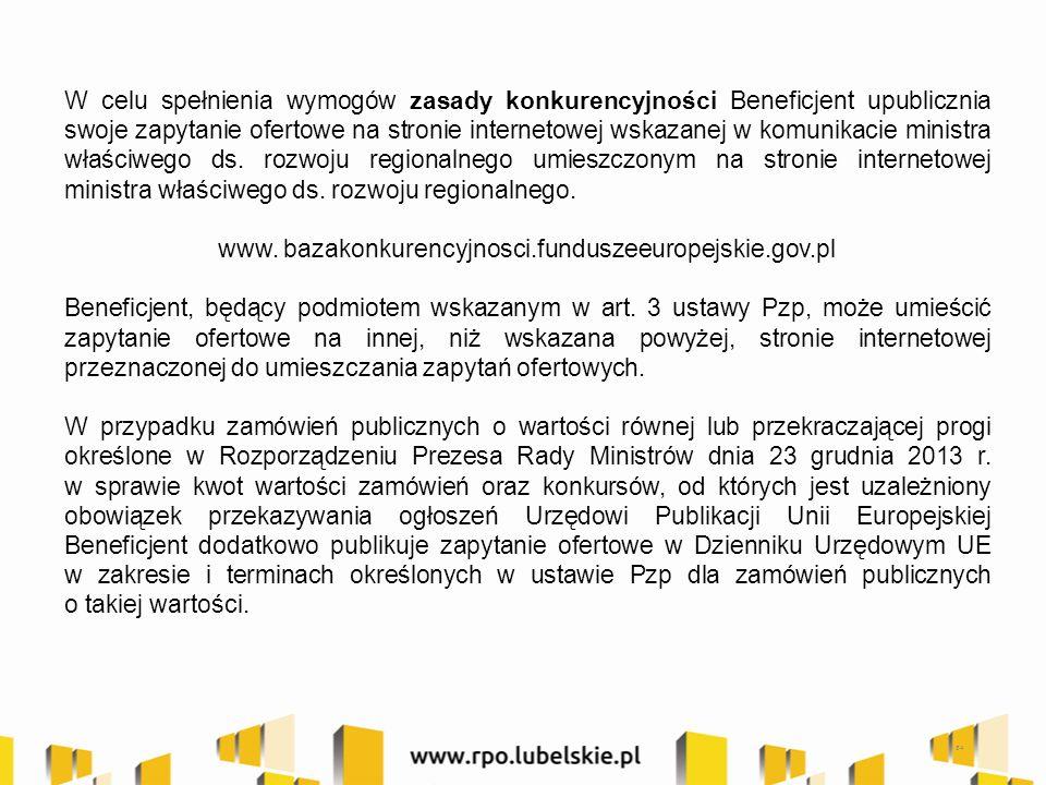 34 W celu spełnienia wymogów zasady konkurencyjności Beneficjent upublicznia swoje zapytanie ofertowe na stronie internetowej wskazanej w komunikacie ministra właściwego ds.