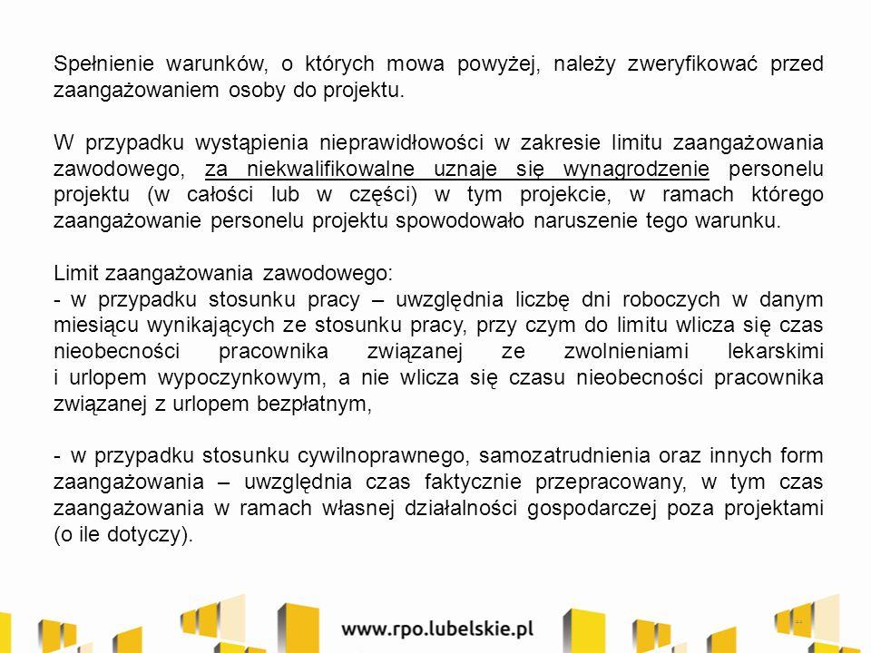 44 Spełnienie warunków, o których mowa powyżej, należy zweryfikować przed zaangażowaniem osoby do projektu.