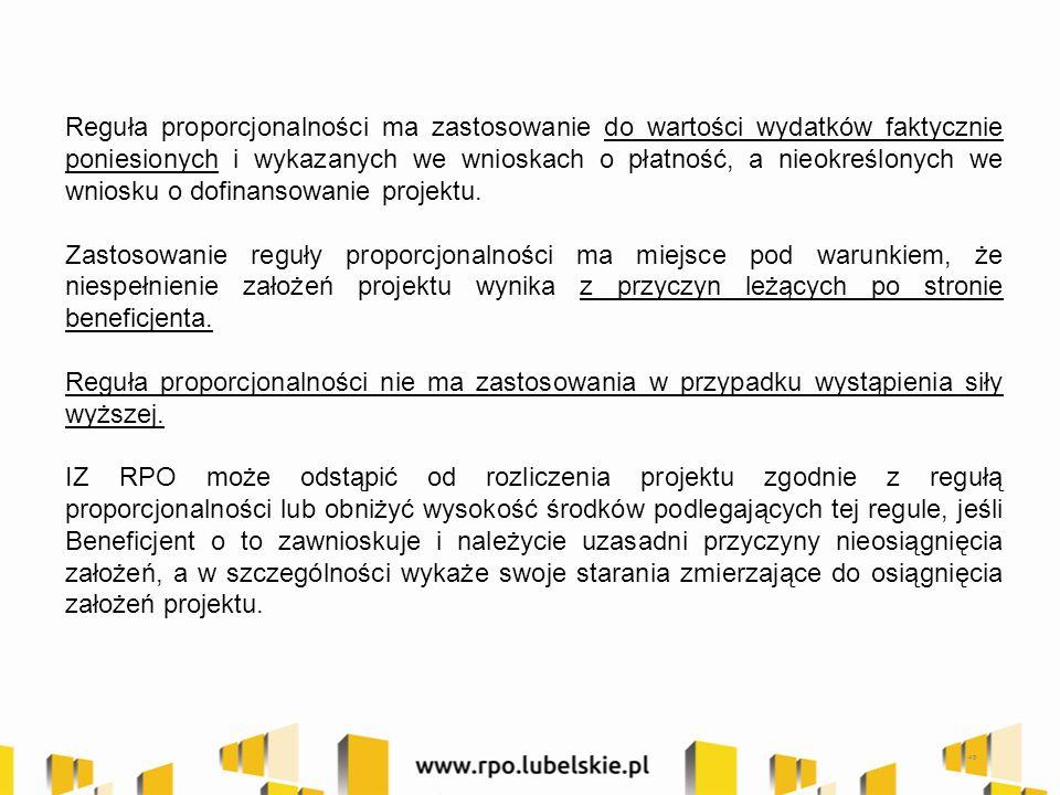 49 Reguła proporcjonalności ma zastosowanie do wartości wydatków faktycznie poniesionych i wykazanych we wnioskach o płatność, a nieokreślonych we wniosku o dofinansowanie projektu.
