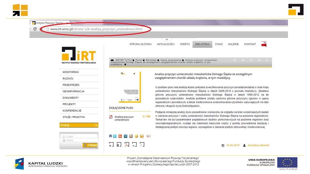 """www.irt.wroc.pl Projekt """"Dolnośląskie Obserwatorium Rozwoju Terytorialnego współfinansowany jest z Europejskiego Funduszu Społecznego w ramach Programu Operacyjnego Kapitał Ludzki 2007-2013"""