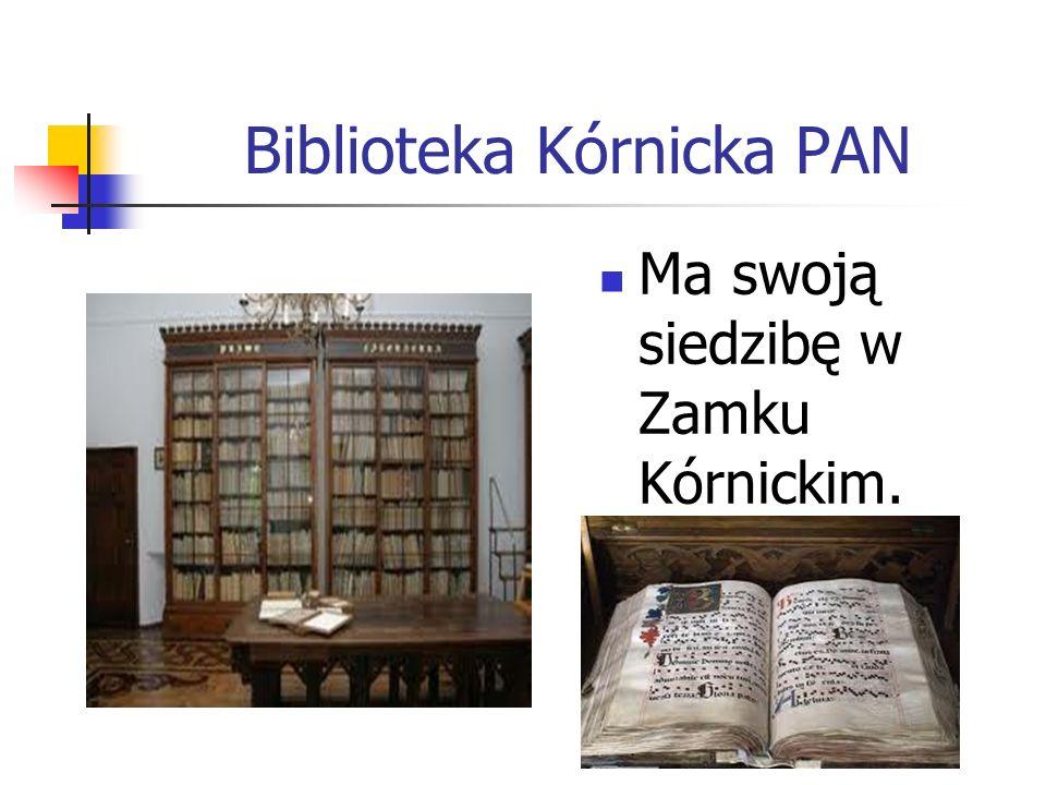 Biblioteka Kórnicka PAN Ma swoją siedzibę w Zamku Kórnickim.