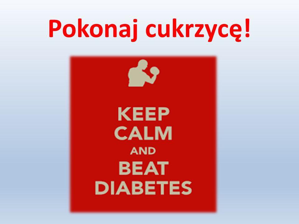Pokonaj cukrzycę!