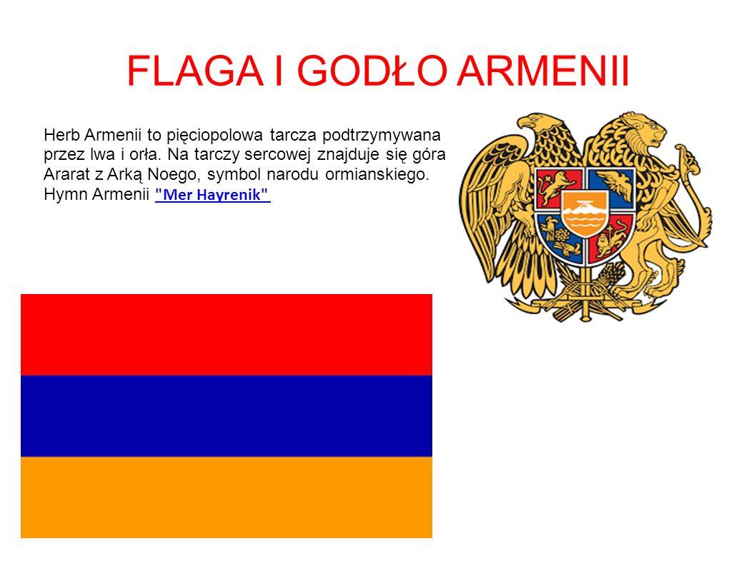 FLAGA I GODŁO ARMENII Herb Armenii to pięciopolowa tarcza podtrzymywana przez lwa i orła.
