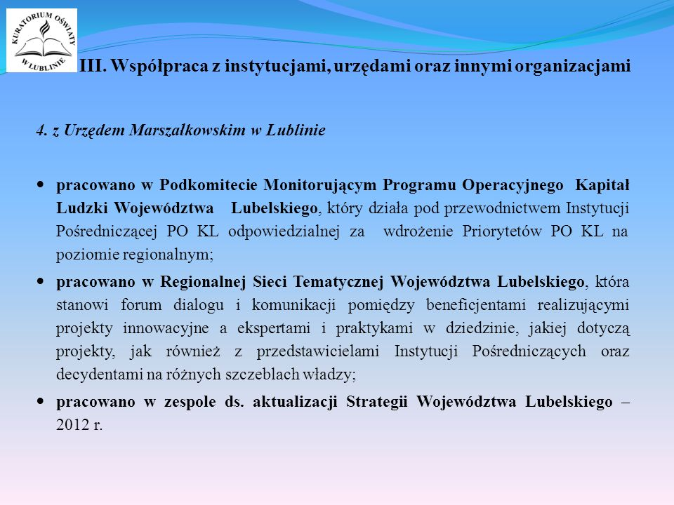 III. Współpraca z instytucjami, urzędami oraz innymi organizacjami 4.