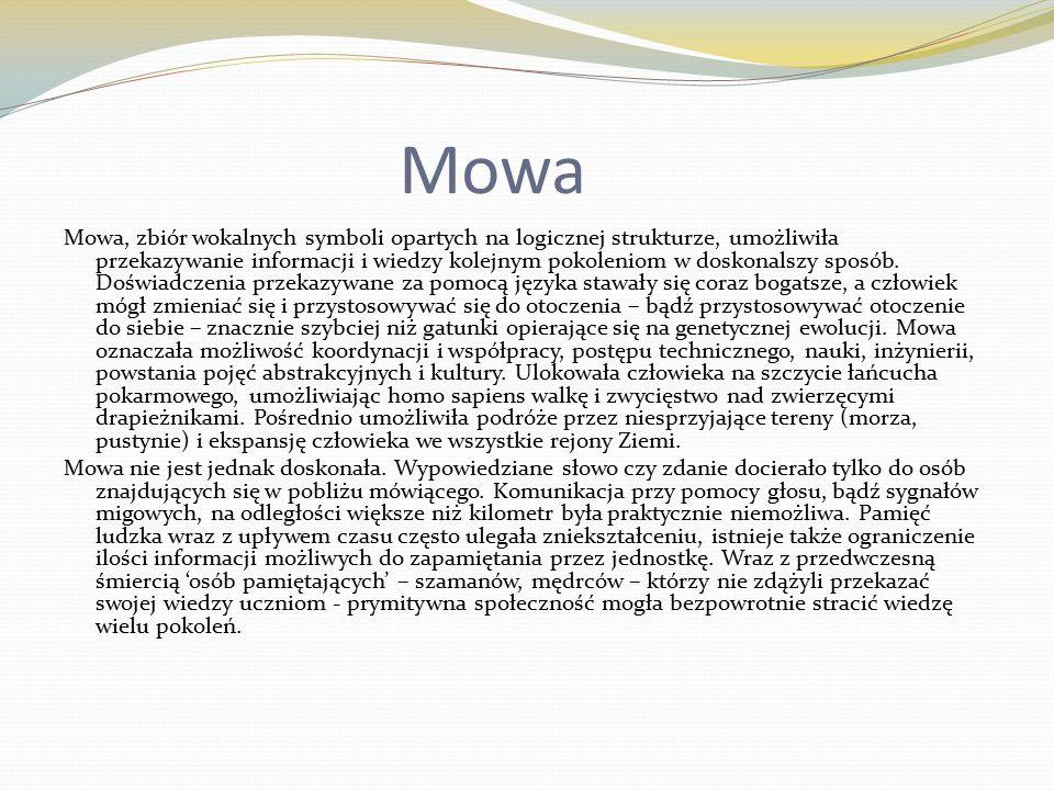Mowa Mowa, zbiór wokalnych symboli opartych na logicznej strukturze, umożliwiła przekazywanie informacji i wiedzy kolejnym pokoleniom w doskonalszy sposób.