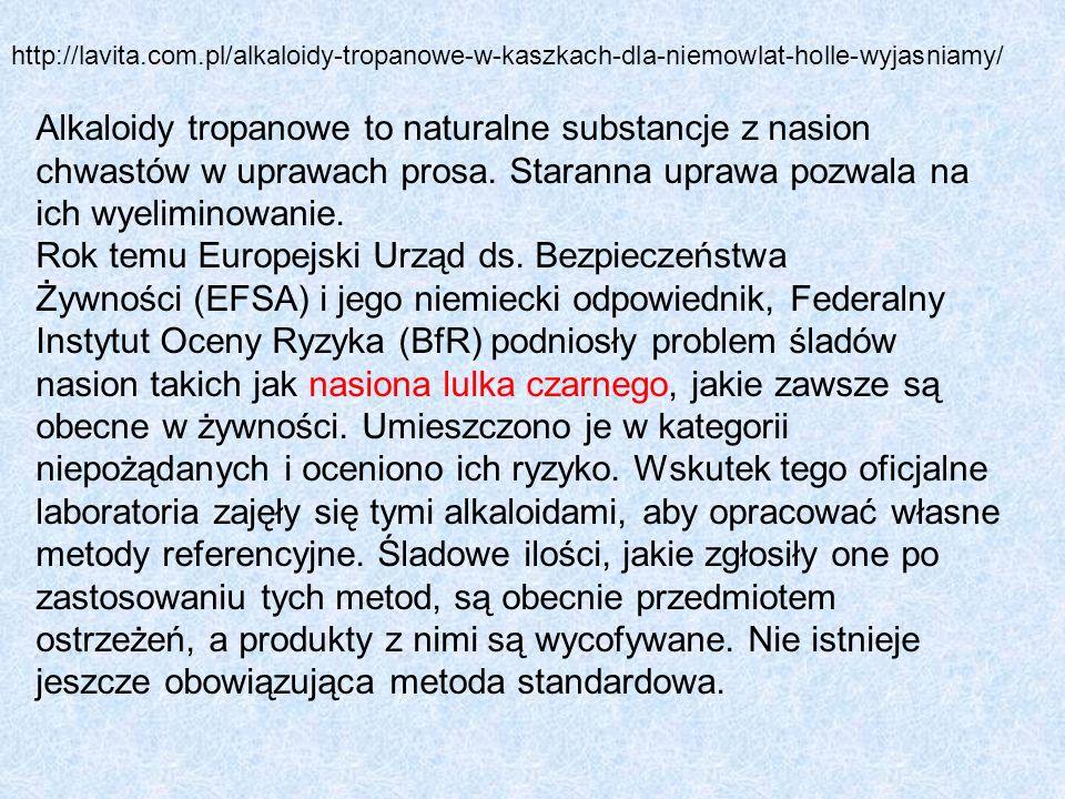 http://lavita.com.pl/alkaloidy-tropanowe-w-kaszkach-dla-niemowlat-holle-wyjasniamy/ Alkaloidy tropanowe to naturalne substancje z nasion chwastów w uprawach prosa.