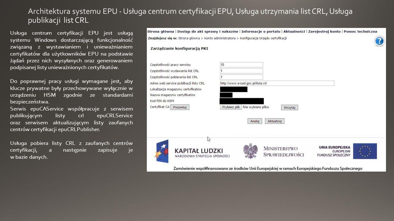 Usługa centrum certyfikacji EPU jest usługą systemu Windows dostarczającą funkcjonalność związaną z wystawianiem i unieważnianiem certyfikatów dla użytkowników EPU na podstawie żądań przez nich wysyłanych oraz generowaniem podpisanej listy unieważnionych certyfikatów.