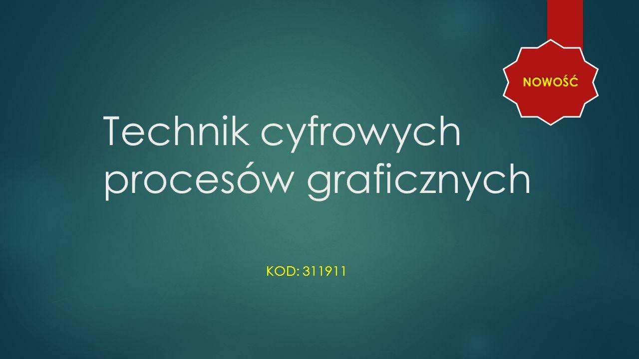 Technik cyfrowych procesów graficznych KOD: 311911