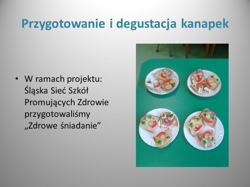 """Przygotowanie i degustacja kanapek W ramach projektu: Śląska Sieć Szkół Promujących Zdrowie przygotowaliśmy """"Zdrowe śniadanie"""