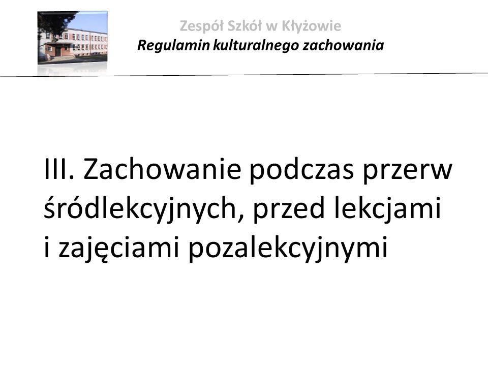 Zespół Szkół w Kłyżowie Regulamin kulturalnego zachowania III.
