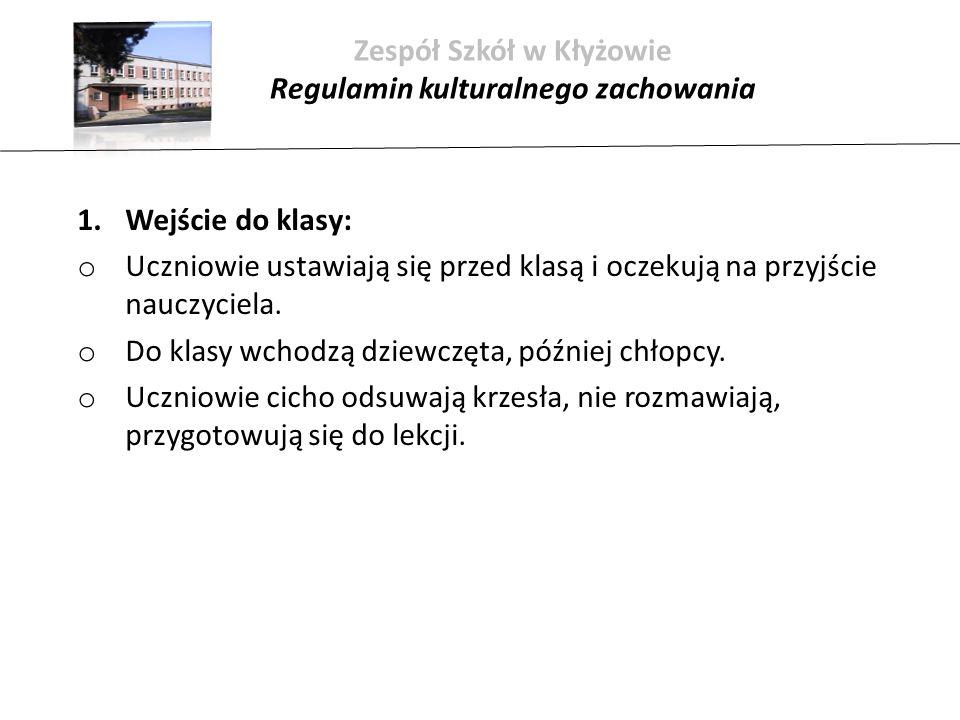 Zespół Szkół w Kłyżowie Regulamin kulturalnego zachowania 2.