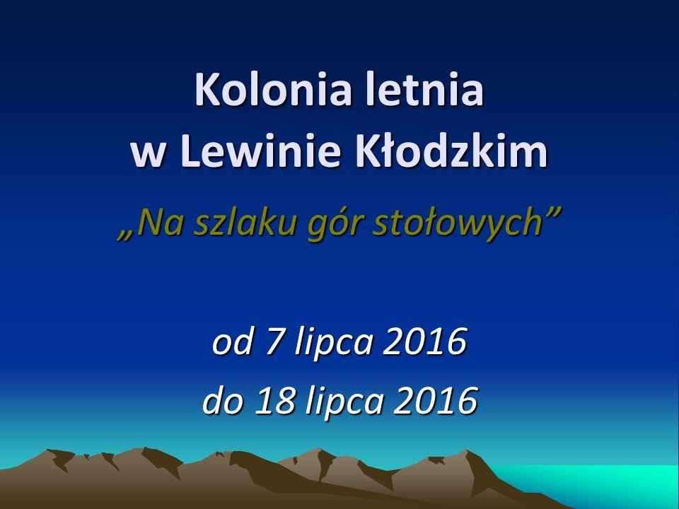 """Kolonia letnia w Lewinie Kłodzkim """"Na szlaku gór stołowych od 7 lipca 2016 do 18 lipca 2016"""
