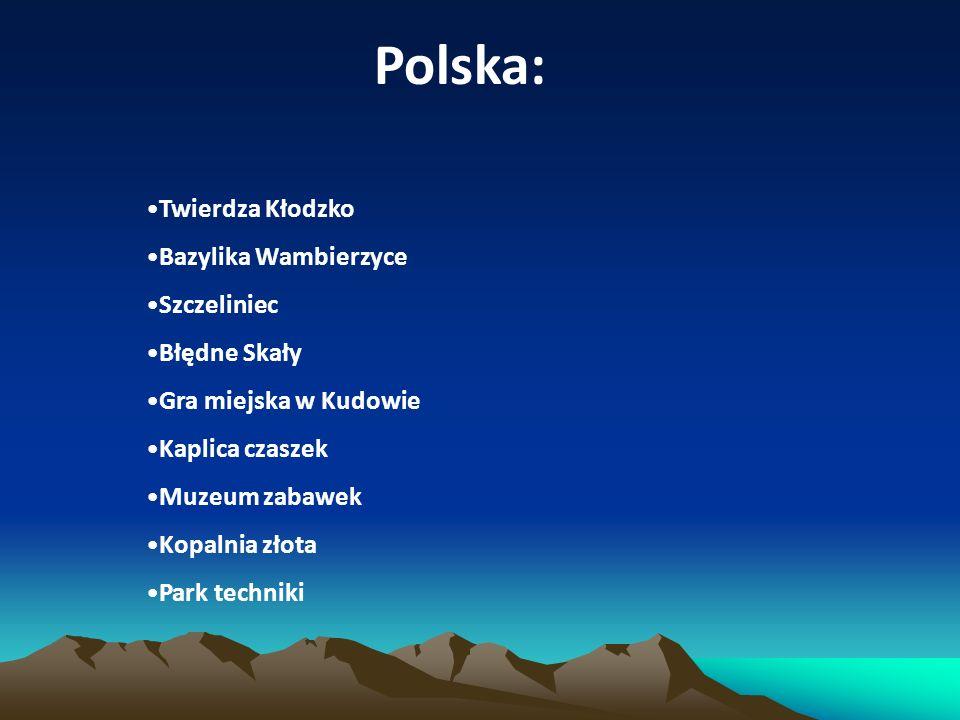 Polska: Twierdza Kłodzko Bazylika Wambierzyce Szczeliniec Błędne Skały Gra miejska w Kudowie Kaplica czaszek Muzeum zabawek Kopalnia złota Park techniki