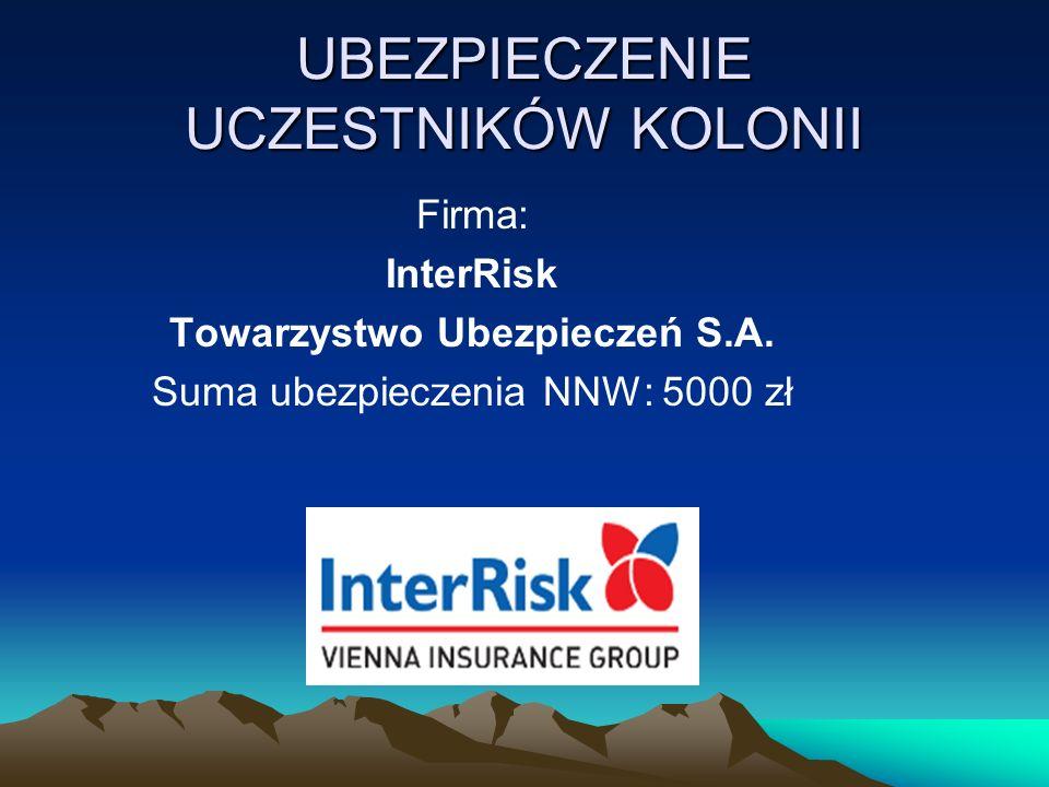 UBEZPIECZENIE UCZESTNIKÓW KOLONII Firma: InterRisk Towarzystwo Ubezpieczeń S.A.